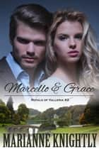 Marcello & Grace (Royals of Valleria #2) ebook by Marianne Knightly