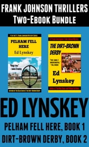 Pelham Fell Here and The Dirt-Brown Derby Two-Ebook Bundle ebook by Ed Lynskey