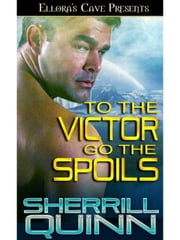To the Victor go the Spoils ebook by Sherrill Quinn