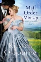 Mail Order Mix Up - Brides of Beckham, #4 e-bog by Kirsten Osbourne