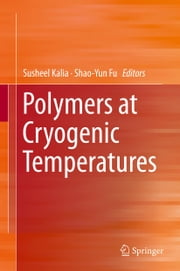 Polymers at Cryogenic Temperatures ebook by Susheel Kalia,Shao-Yun Fu