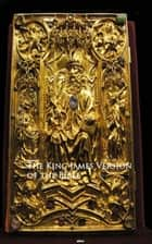 The King James Version of the Bible - Bestsellers and famous Books ebook by King James