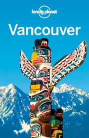 Lonely Planet Vancouver ebook by Lonely Planet,John Lee