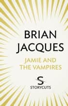 Jamie and the Vampires (Storycuts) ebook by Brian Jacques