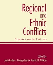 Regional and Ethnic Conflicts - Perspectives from the Front Lines ebook by Judy Carter,George Irani,Vamik D Volkan
