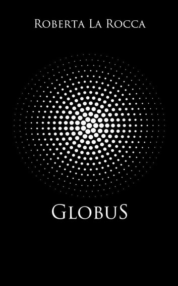 Globus eBook by Roberta La Rocca