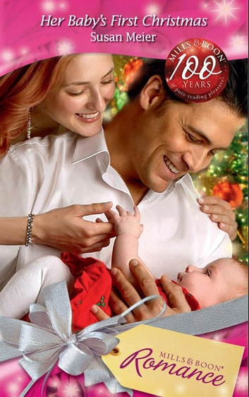 Her Baby's First Christmas (Mills & Boon Romance) eBook by Susan Meier