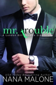 Mr. Trouble ebook by Nana Malone