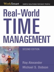 Real-World Time Management ebook by Roy ALEXANDER,Michael S DOBSON