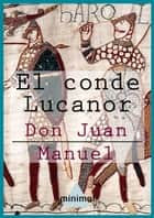 El conde Lucanor ebook by Don Juan Manuel