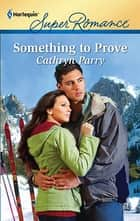 Something to Prove ebook by Cathryn Parry