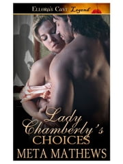 Lady Chamberly's Choices ebook by Meta Mathews