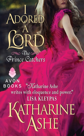 I Adored a Lord - The Prince Catchers ebook by Katharine Ashe