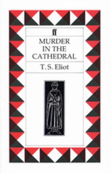 Murder in the Cathedral ebook by T. S. Eliot