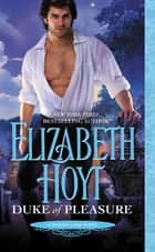 Duke of Pleasure ebook by Elizabeth Hoyt