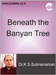 Beneath the Banyan Tree ebook by Dr.K.S.Subramanian