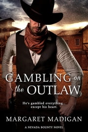 Gambling on the Outlaw ebook by Margaret Madigan
