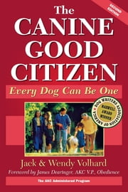 The Canine Good Citizen - Every Dog Can Be One ebook by Jack Volhard,Wendy Volhard