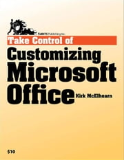 Take Control of Customizing Microsoft Office ebook by Kirk McElhearn