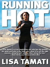 Running Hot - The Lisa Tamati Story ebook by Lisa Tamati with Nicola McCloy