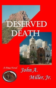 Deserved Death ebook by John A. Miller, Jr.