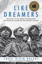 Like Dreamers ebook by Yossi Klein Halevi