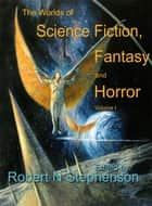 The Worlds of Science Fiction, Fantasy and Horror eBook von Robert N Stephenson