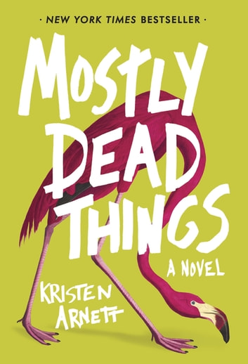 Mostly Dead Things ebook by Kristen Arnett
