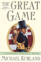 The Great Game - A Professor Moriarty Novel ebook by Michael Kurland
