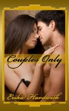 Couples Only (A Slutty Wife Swingers Orgy at Sex Club Erotica Story) ebook by Erika Hardwick