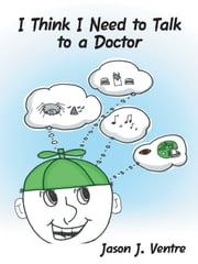I Think I Need to Talk to a Doctor ebook by Jason Ventre