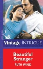 Beautiful Stranger (Mills & Boon Vintage Intrigue) ebook by Ruth Wind