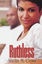 Ruthless ebook by Shelia M. Goss