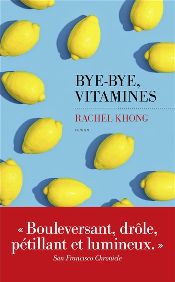 Bye-bye, vitamines ebook by Rachel KHONG