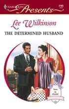 The Determined Husband ebook by Lee Wilkinson