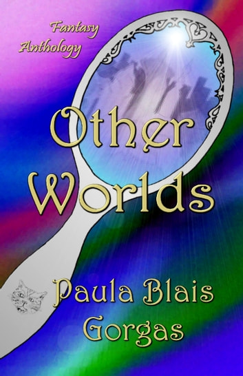 Other Worlds ebook by Paula Blais Gorgas