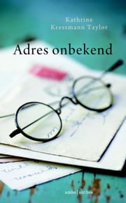 Adres onbekend ebook by Katherine Taylor-Kressmann