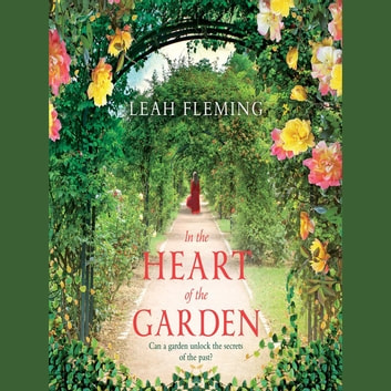 In the Heart of the Garden audiobook by Leah Fleming
