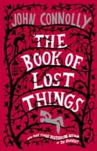 The Book of Lost Things ebook by John Connolly