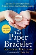 The Paper Bracelet - A gripping novel of heartbreaking secrets in a home for unwed mothers ebook by Rachael English