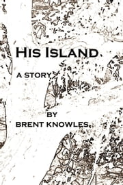 His Island ebook by Brent Knowles