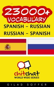 23000+ Vocabulary Spanish - Russian ebook by Gilad Soffer