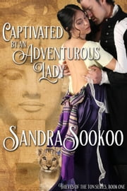 Captivated by an Adventurous Lady - Thieves of the Ton, #1 ebook by Sandra Sookoo