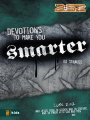 Devotions to Make You Smarter ebook by Ed Strauss