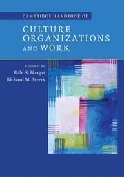Cambridge Handbook of Culture, Organizations, and Work ebook by Rabi S. Bhagat,Richard M. Steers
