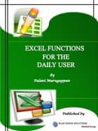 Microsoft Excel Functions Vol 1 ebook by Palani Murugappan
