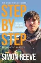 Step By Step - The perfect gift for the adventurer in your life ebook by Simon Reeve