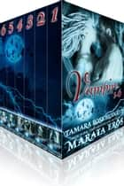 Vampire Alpha Claim Boxed Set (Volumes 1-6) - Dark Paranormal Romance ebook by Marata Eros, Tamara Rose Blodgett