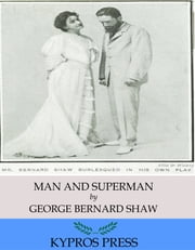 Man and Superman ebook by George Bernard Shaw