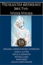 Winter Witches ebook by Leah Cutter, Annie Reed, Michele Lang,...